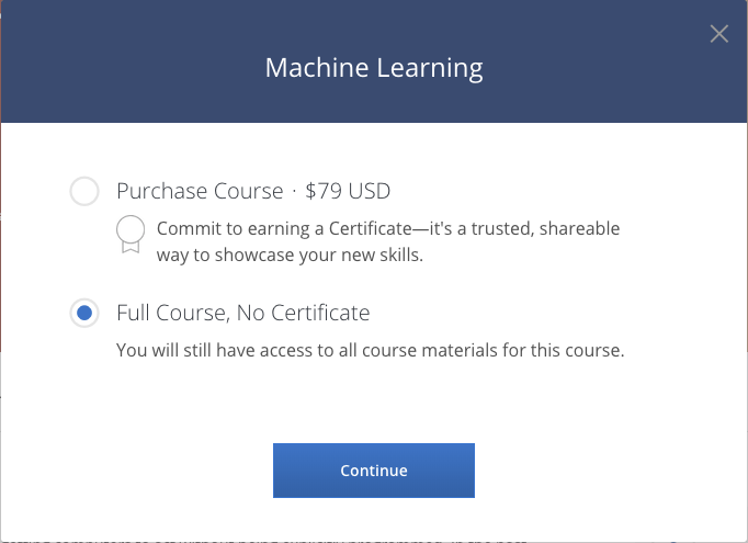 [Source](https://www.coursera.org/learn/machine-learning?ranMID=40328&ranEAID=lVarvwc5BD0&ranSiteID=lVarvwc5BD0-btd7XBdF681VKxRe2H_Oyg&siteID=lVarvwc5BD0-btd7XBdF681VKxRe2H_Oyg&utm_content=2&utm_medium=partners&utm_source=linkshare&utm_campaign=lVarvwc5BD0&source=post_page---------------------------&ranMID=40328&ranEAID=je6NUbpObpQ&ranSiteID=je6NUbpObpQ-dEliPy0W03upl5lVg_ACYw&siteID=je6NUbpObpQ-dEliPy0W03upl5lVg_ACYw&utm_content=10&utm_medium=partners&utm_source=linkshare&utm_campaign=je6NUbpObpQ): Free Courses are a way to go
